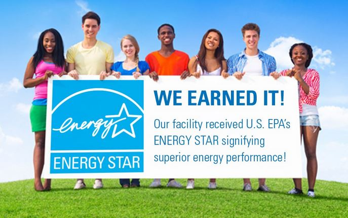 Energy Star, We Earned It! Our facility received U.S. EPA's Energy Star signifying superior energy performance!