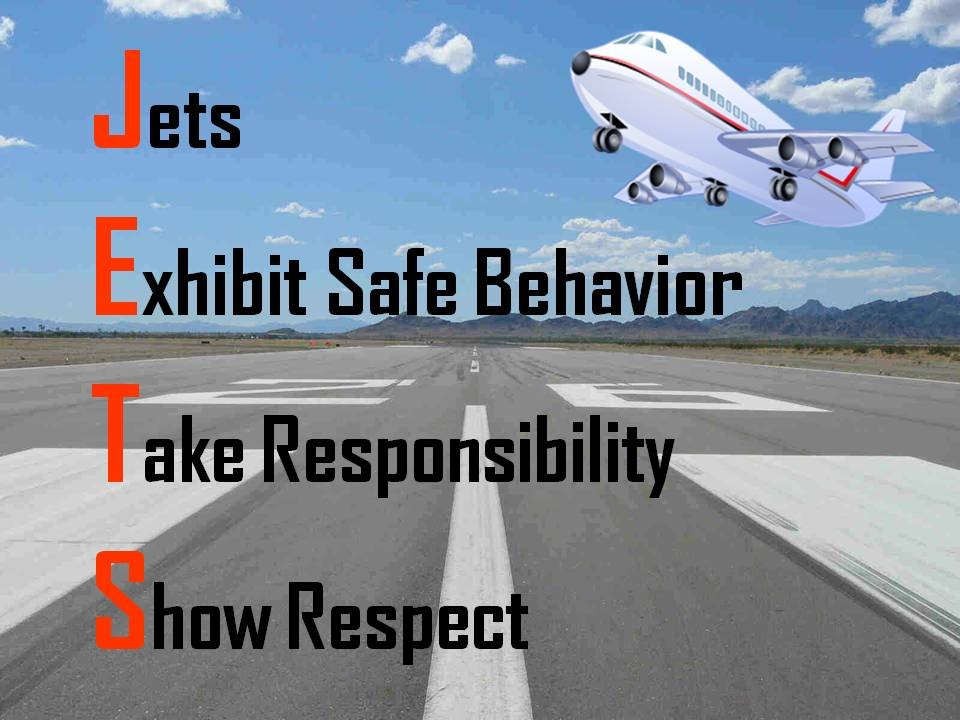 Jets Exhibit Safe Behavior Take Responsibility Show Respect